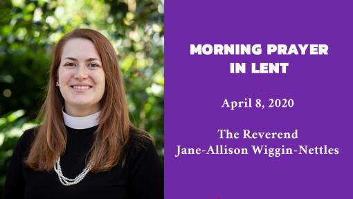 Morning Prayer - April 8, 2020