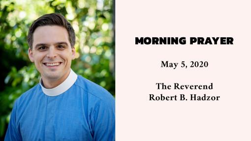 Morning Prayer - May 5, 2020