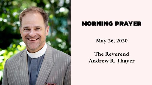 Morning Prayer - May 26, 2020
