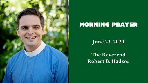 Morning Prayer - June 23, 2020