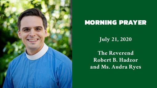 Morning Prayer - July 21, 2020