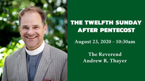 The Twelfth Sunday after Pentecost - 10:30am