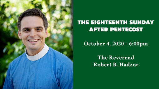 The Eighteenth Sunday after Pentecost - 6:00pm
