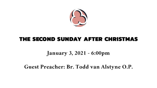 The Second Sunday after Christmas - 6:00pm