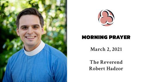 Morning Prayer - March 2, 2021