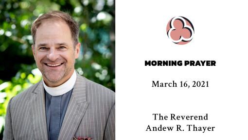 Morning Prayer - March 16, 2021