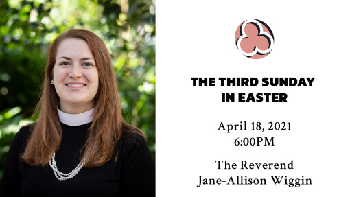Third Sunday in Easter - 6:00pm