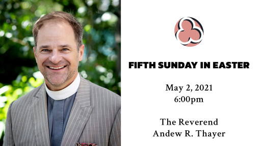 Fifth Sunday in Easter - 6:00pm