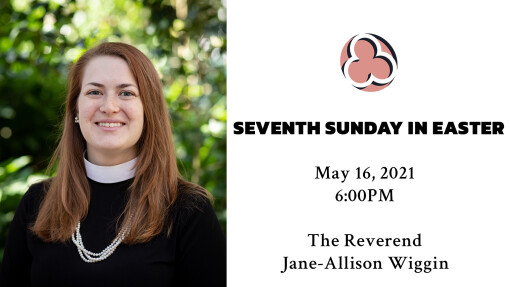 Seventh Sunday in Easter - 6:00pm